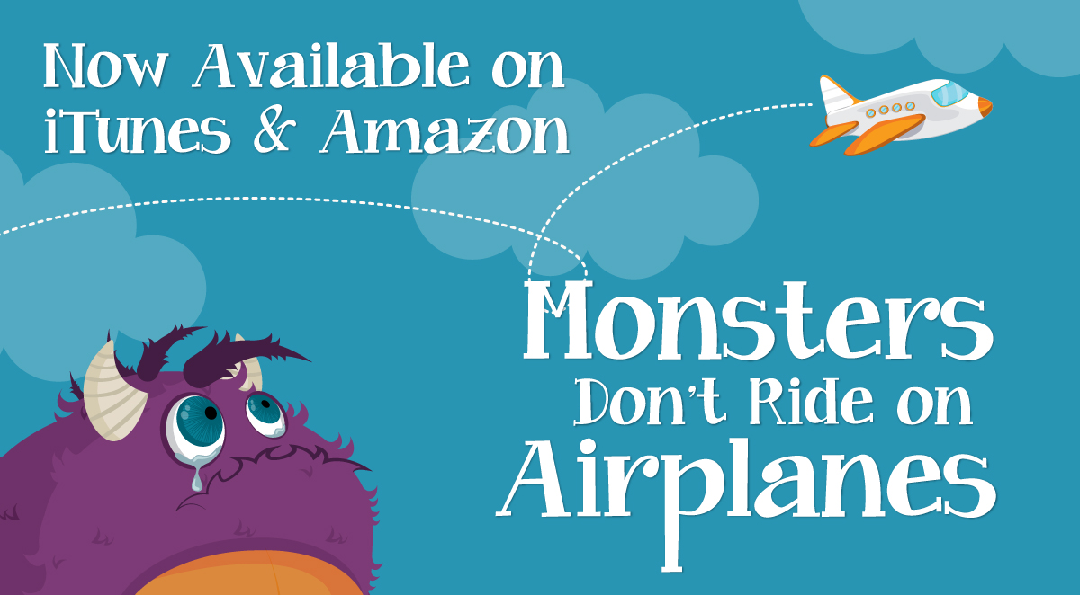 Monsters don't ride on airplanes